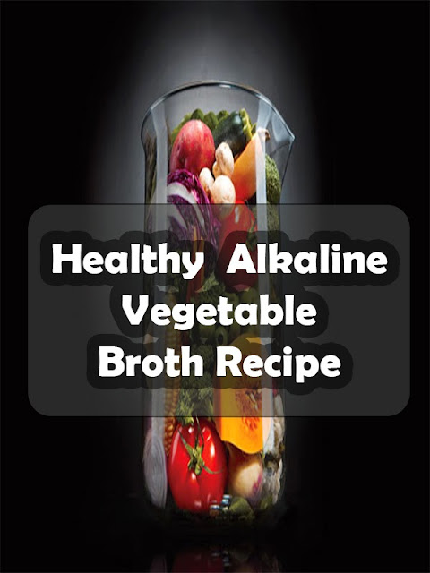 Alkaline Diet Vegetable Broth Recipe