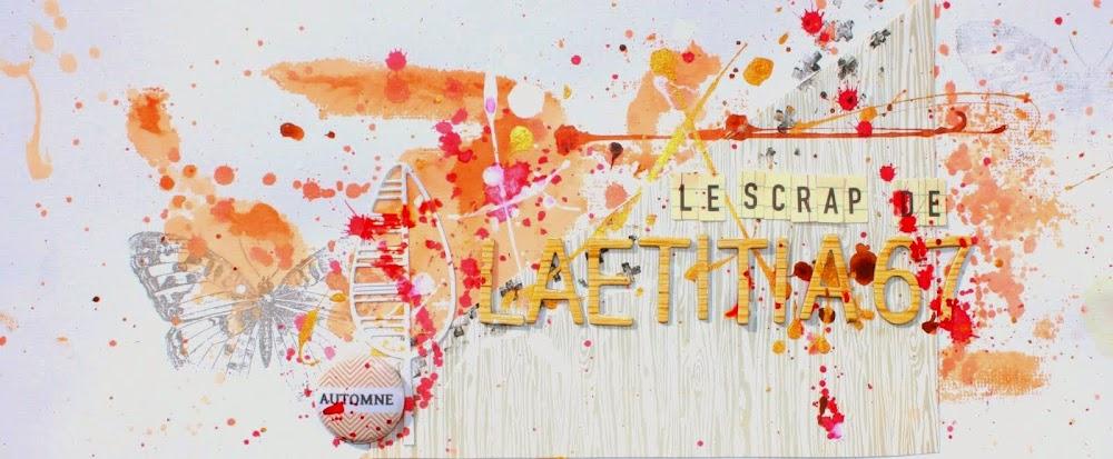 Mon scrap à moi : l'univers de Laetitia67