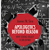 Book Review: Apologetics Beyond Reason by James Sire