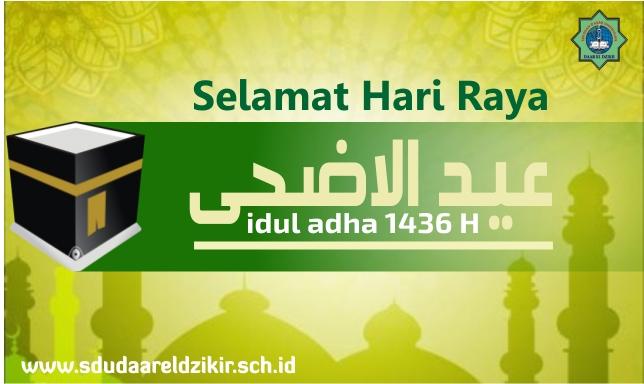 Selamat Har Raya Idul Adha 1436 H Sdu Daar El Dzikir