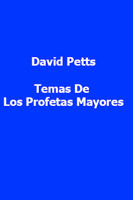 David Petts-Temas De Los Profetas Mayores-