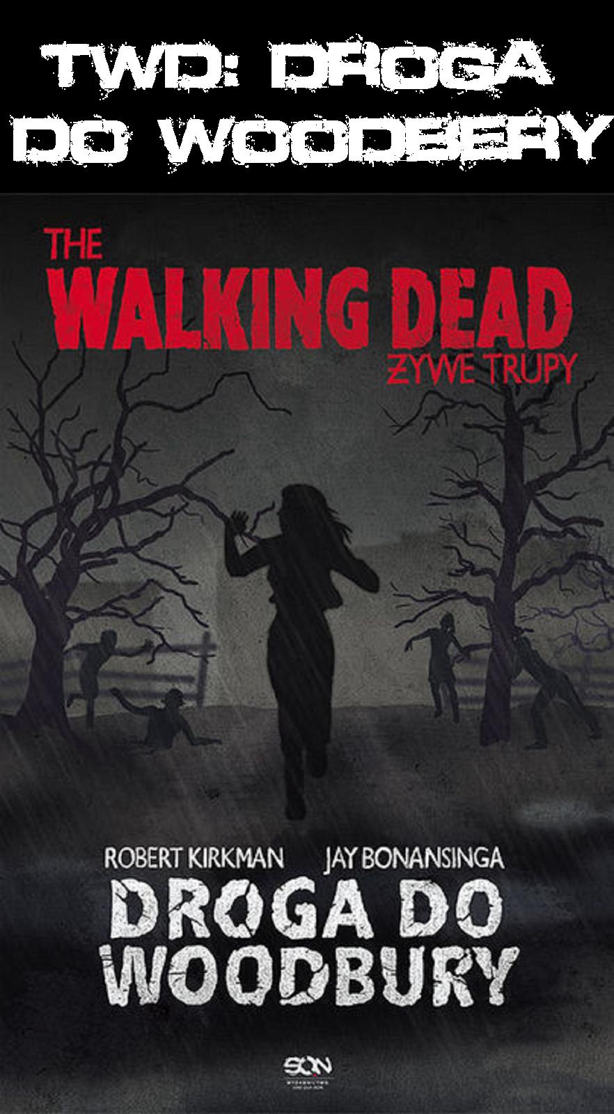 http://radioaktywne-recenzje.blogspot.com/2013/10/walking-dead-droga-do-woodbury.html