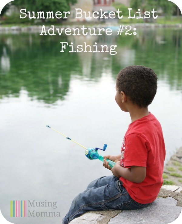 Fishing finally summer bucket list adventure 2 for My fish stop