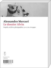 Le dossier Alvin (éditions art&fiction, 2014)