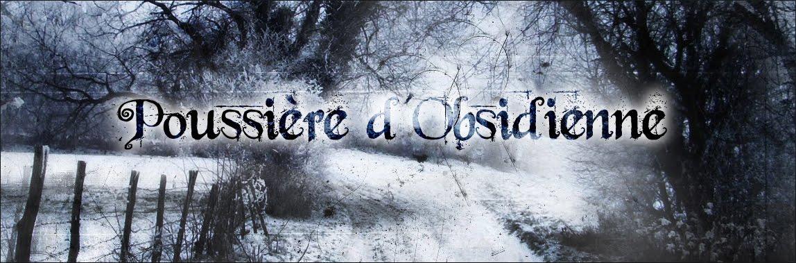 Poussière d'Obsidienne