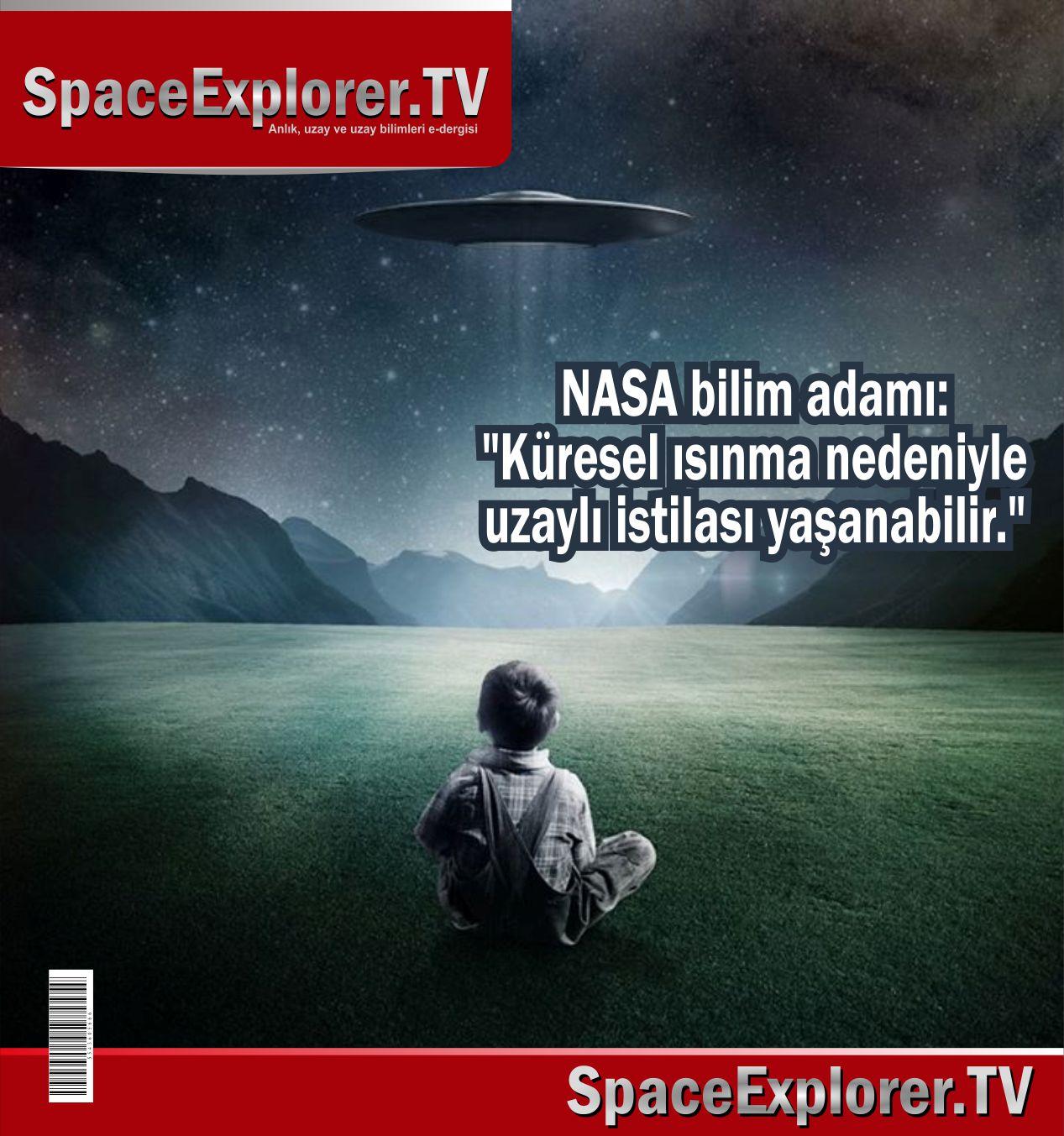 NASA, Uzaylı istilası, Uzayda hayat var mı?, Evrende yalnız mıyız?, Mars, Mars'ta yaşam var mı, Uzaylı teknolojisi, Küresel ısınma, Space Explorer,
