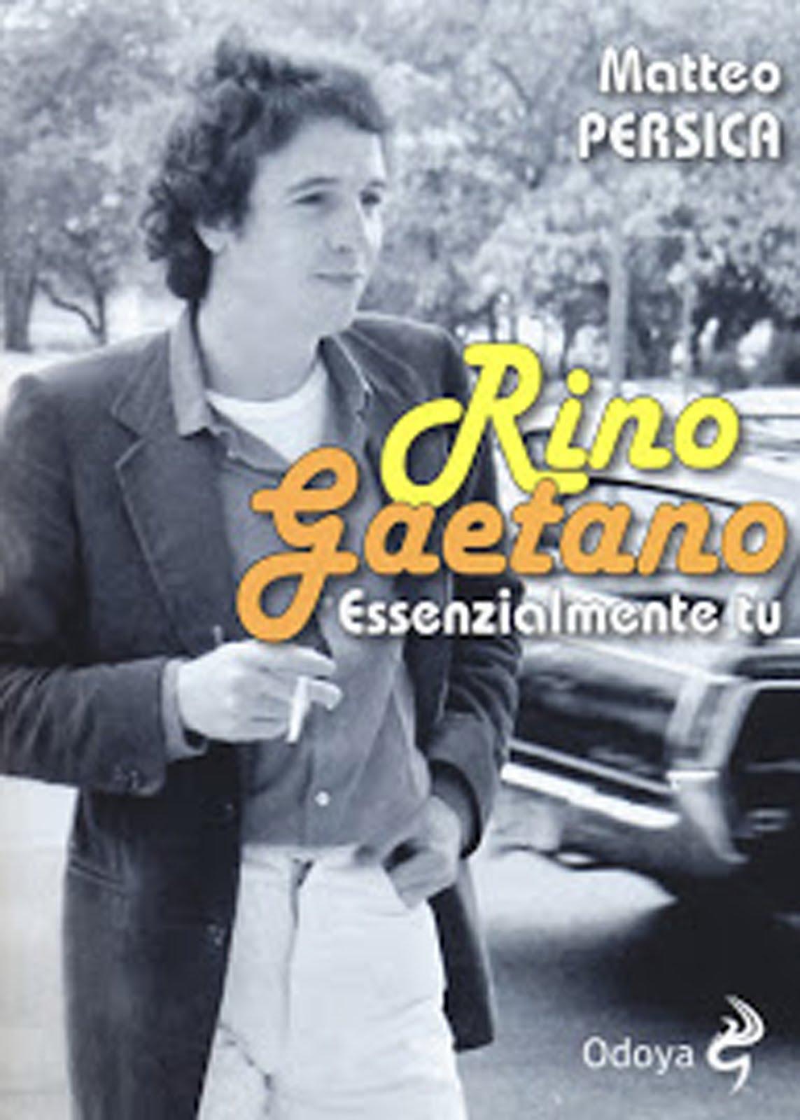"""""""Rino Gaetano. Essenzialmente tu"""" di Matteo Persica (Odoya)"""