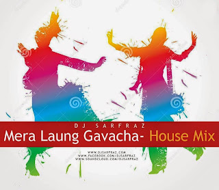 MERA LAUNG GAVACHA ( HOUSE MIX ) DJ SARFRAZ