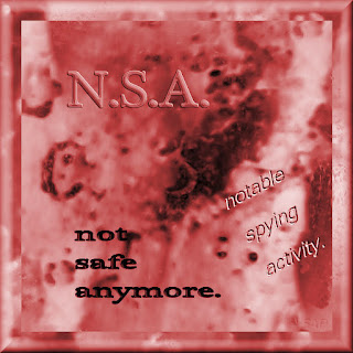 "a red pic with darker background and the words ""N.S.A."" and ""not safe anymore"" and ""notable spying activity"" appearing in the foreground"