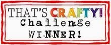 Winner at That's Crafty! Challenge Jan'