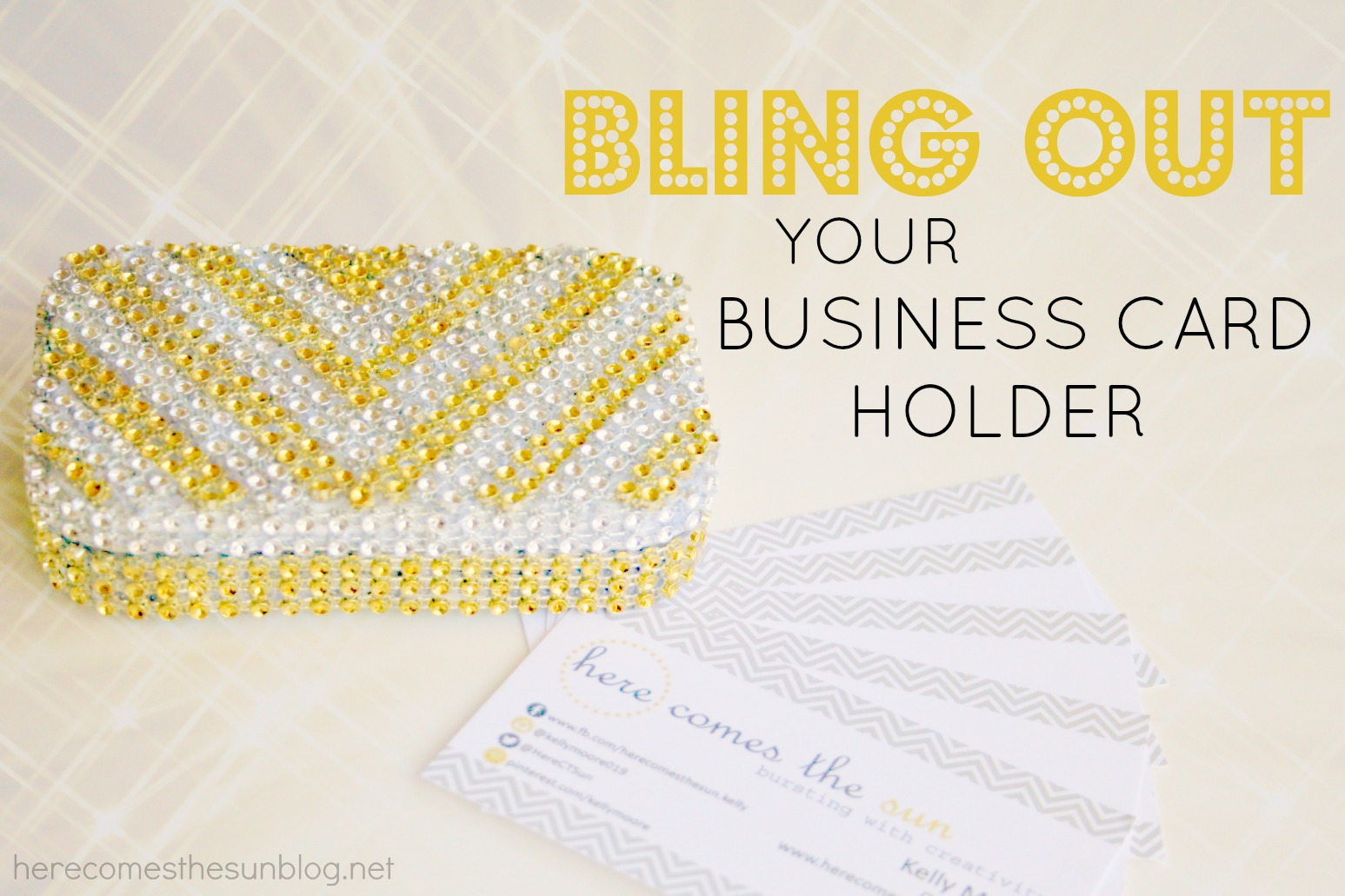 Bling Out Your Business Card Holder | Here Comes The Sun