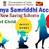 Sukanya Samriddhi Accounts