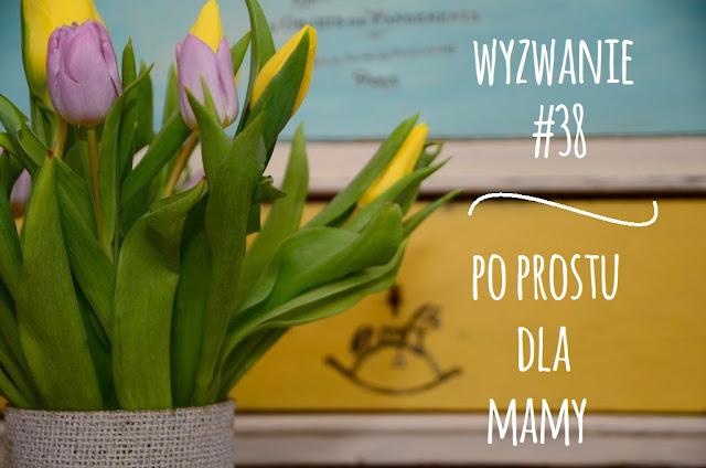 http://craftfunsklep.blogspot.com/2015/05/po-prostu-dla-mamy-wyzwanie-38.html