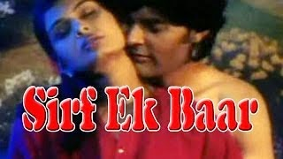 Hot Hindi Movie 'Sirf Ek Baar' Watch Online