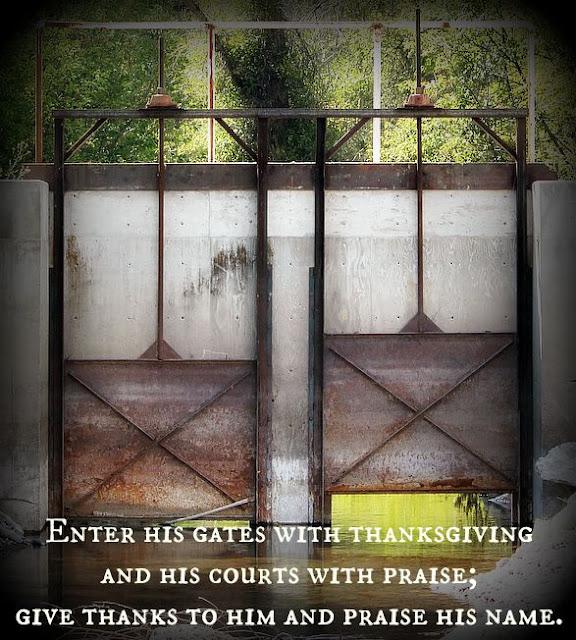 bible verse, give thanks, God's word, verse, gate, http://bec4-beyondthepicketfence.blogspot.com/2015/09/sunday-verses_20.html