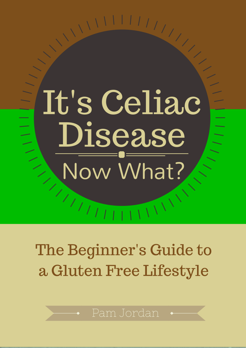 It's Celiac Disease, Now What?