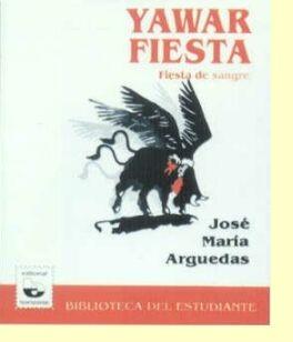 Yawar Fiesta de José María Arguedas
