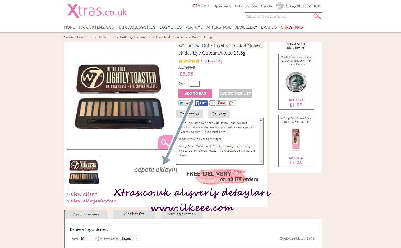 xtras.co.uk alışverişi nasıl yapılır - xtras.co.uk - xtras w7 ürünleri - naked dupe w7 - benefit dupe w7 - too faced dupe w7 - w7 ürünleri kullananlar