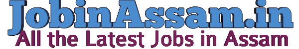Job In Assam : Today's AssamCareer Advertisement