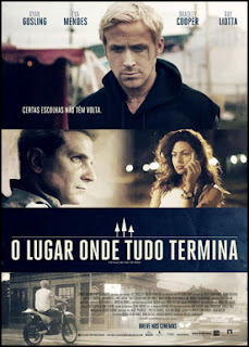 """Poster do filme """"O Lugar Onde Tudo Termna"""""""