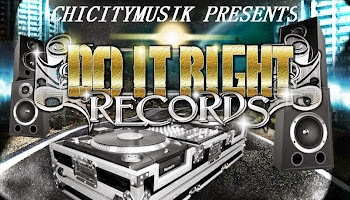 CHICITYMUSIK PRESENTS DO IT RIGHT RECORDS