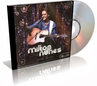 CD Milton Nunes – Ao Vivo Entre Amigos
