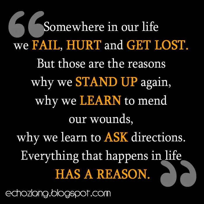 Everything that happens in life has a reason.