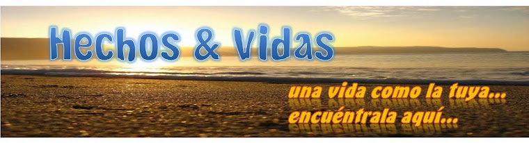 HECHOS & VIDAS