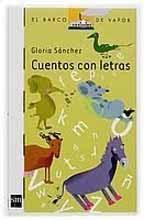 CUENTOS CON LETRAS--GLORIA SANCHEZ