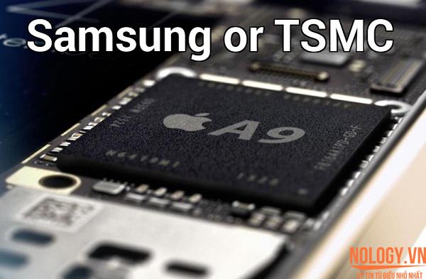 Iphone 6s của bạn dùng chip A9 của TSMC hay Samsung