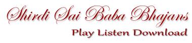 Shirdi Sai Baba Bhajans   Download Free MP3 Hindi, Samadhi Mandir Bhajans, Movie Songs, Ringtones
