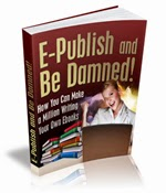 e-publish every book you write quickly and for free