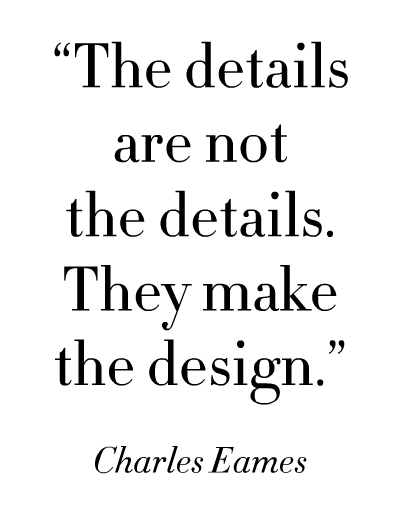 QUOTE, CHARLES EAMES, DETAIL, DESIGN