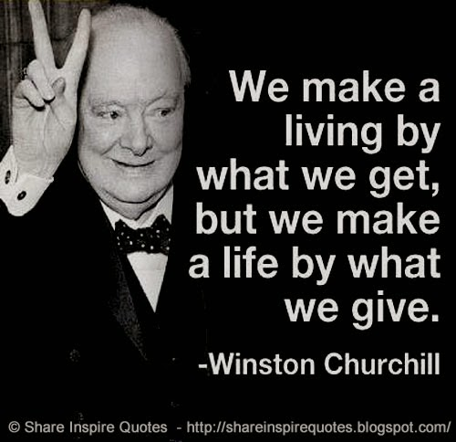 Winston Churchill Love Quotes Classy We Make A Livingwhat We Get But We Make A Lifewhat We