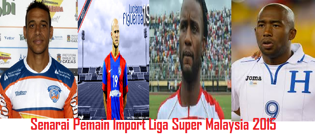 Senarai Pemain Import Liga Super Malaysia 2015