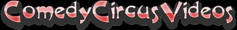 Comedy Circus Videos