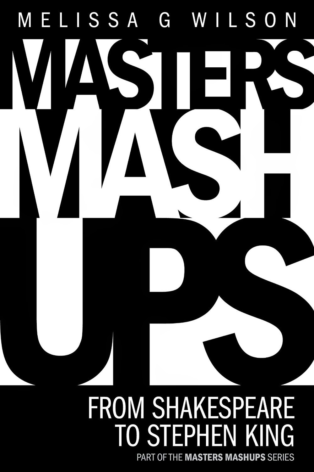 masters mash ups, from shakespeare to stephen king, mash up, stephen king, melissa g wilson