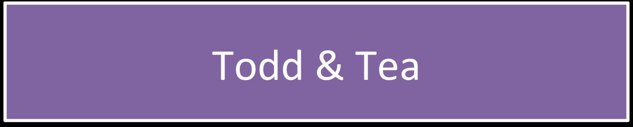 Todd & Tea