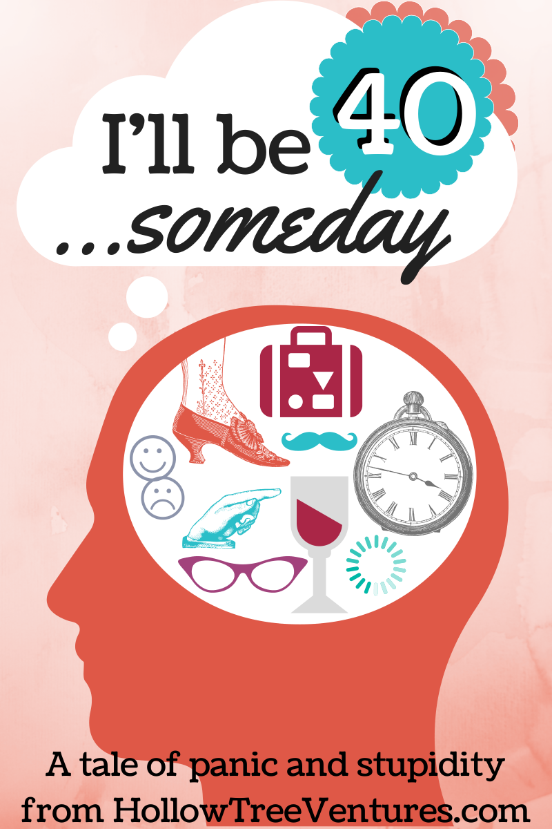 on turning 40 - someday by Robyn Welling @RobynHTV
