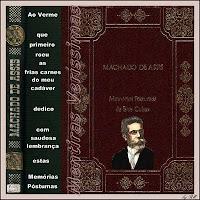 Memórias Póstumas de Brás Cubas. Esse romance de Machado de Assis foi a primeira obra de uma escola literária chamada Realismo