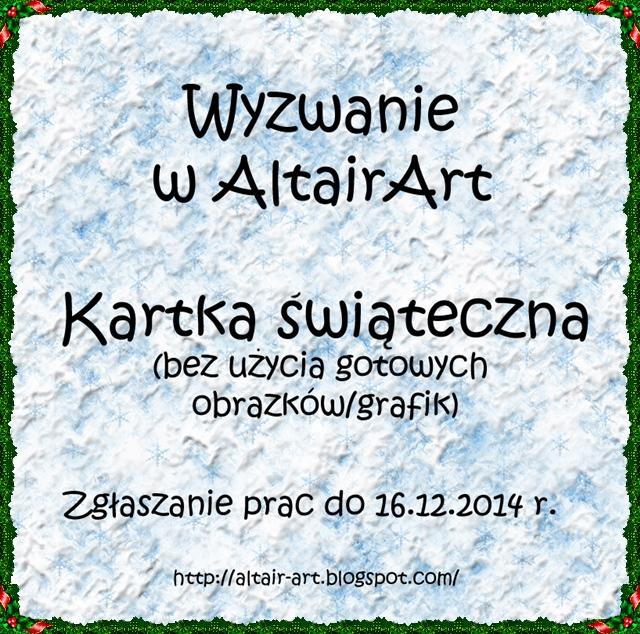 http://altair-art.blogspot.com/2014/11/wyzwanie-10-kartka-swiateczna.html