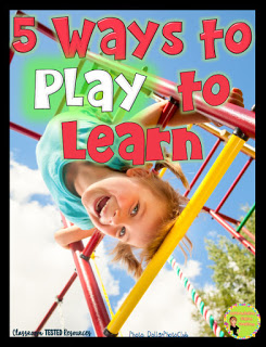 http://www.classroomtestedresources.com/2015/07/5-ways-to-play-to-learn.html