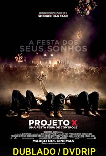 Assistir Projeto X – Uma Festa Fora de Controle Dublado 2012