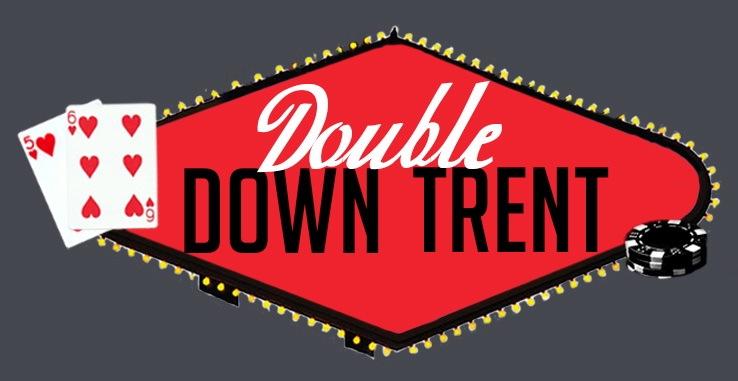 Double Down Trent