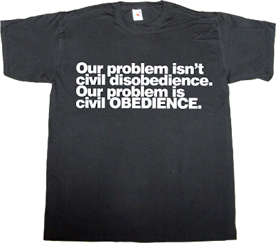activism brilliant sentence matt damon disobedience t-shirt ephemeral-t-shirts