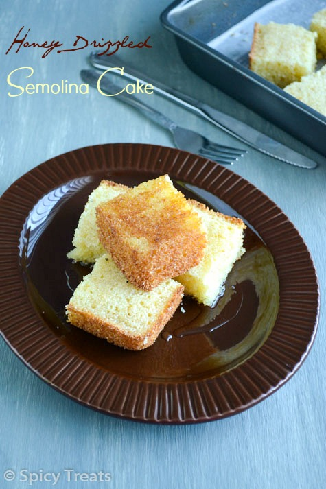 Spicy Treats: Honey Drizzled Semolina Cake / Semolina Cake