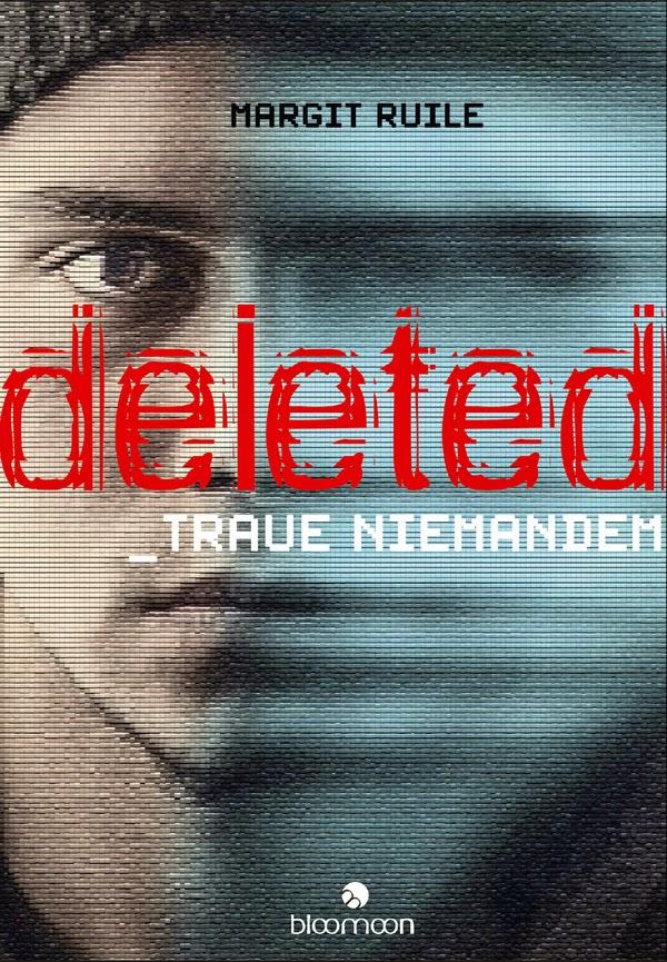 http://www.amazon.de/Deleted-Traue-niemandem-Margit-Ruile/dp/3845806397/ref=sr_1_1_twi_1_pap?ie=UTF8&qid=1426950426&sr=8-1&keywords=deleted