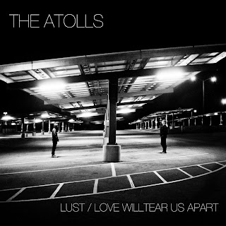Lust/Love Will Tear Us Apart (The Atolls)