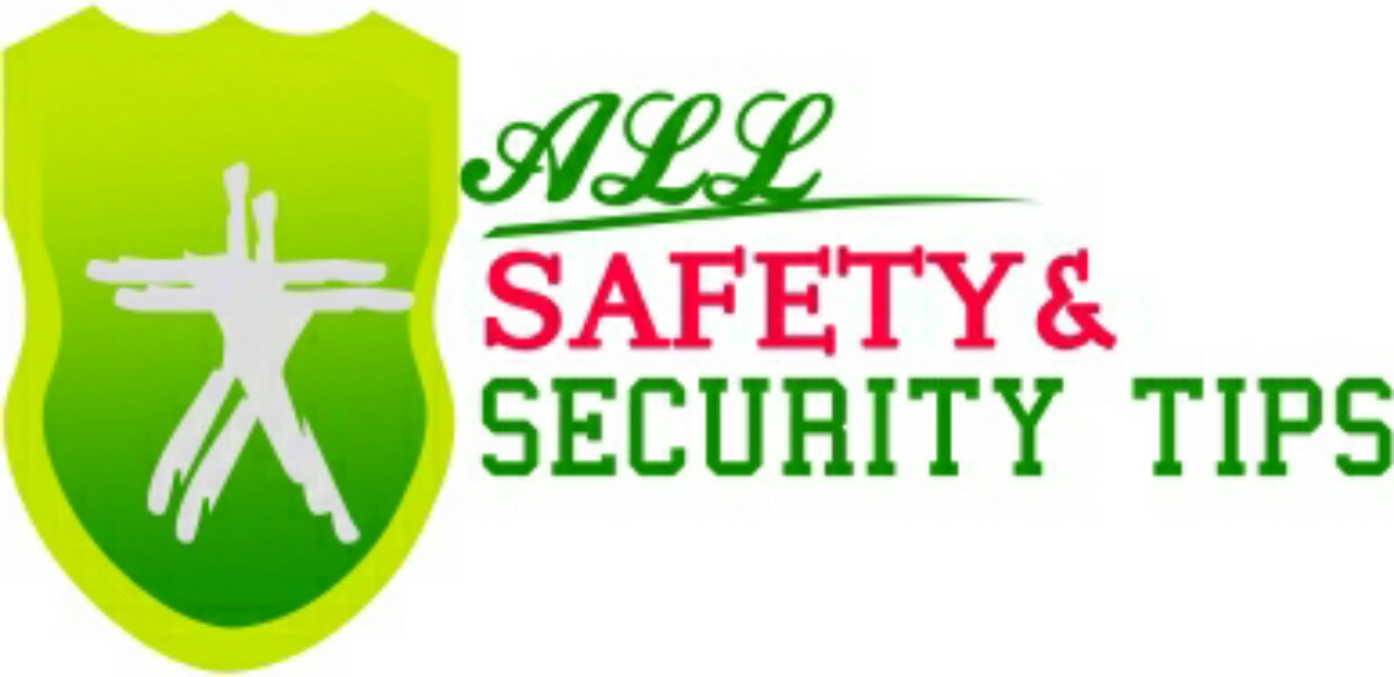 ALL SAFETY AND SECURITY TIPS