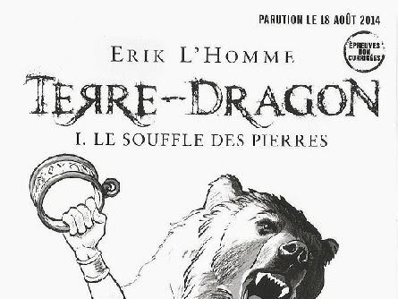 Terre-Dragon, tome 1 : Le souffle des pierres de Erik L'Homme